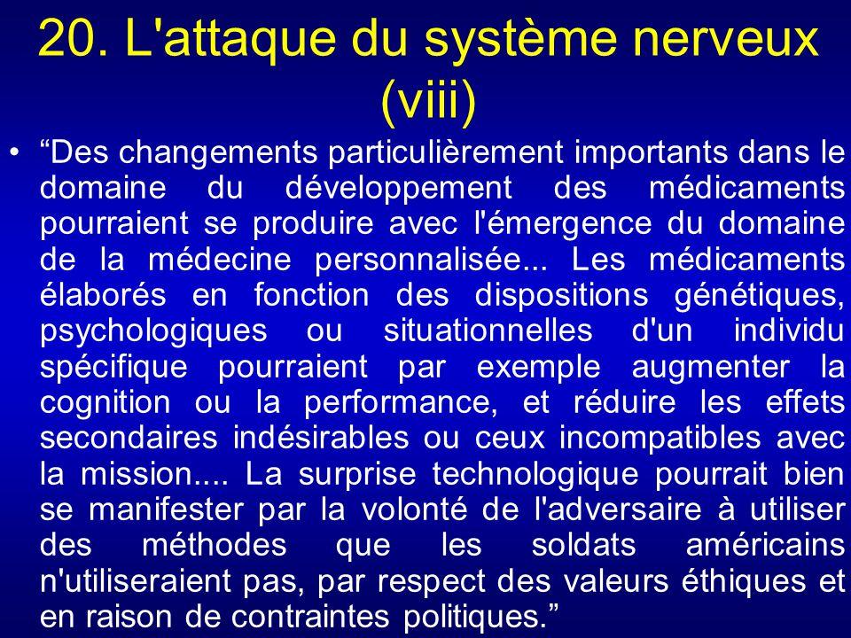 20. L'attaque du système nerveux (viii) Des changements particulièrement importants dans le domaine du développement des médicaments pourraient se pro
