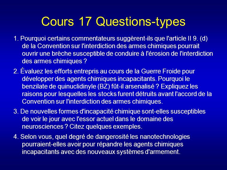 Cours 17 Questions-types 1. Pourquoi certains commentateurs suggèrent-ils que l'article II 9. (d) de la Convention sur l'interdiction des armes chimiq