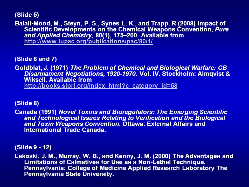 (Slide 5) Balali-Mood, M., Steyn, P. S., Synes L. K., and Trapp. R (2008) Impact of Scientific Developments on the Chemical Weapons Convention, Pure a