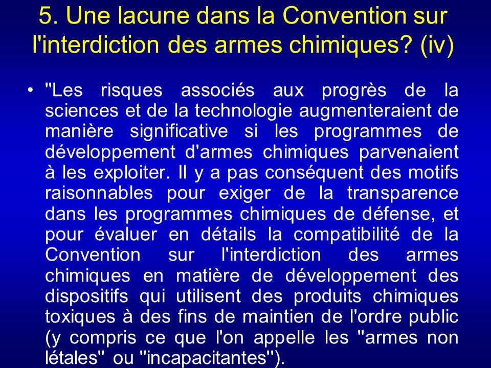5. Une lacune dans la Convention sur l'interdiction des armes chimiques? (iv) ''Les risques associés aux progrès de la sciences et de la technologie a