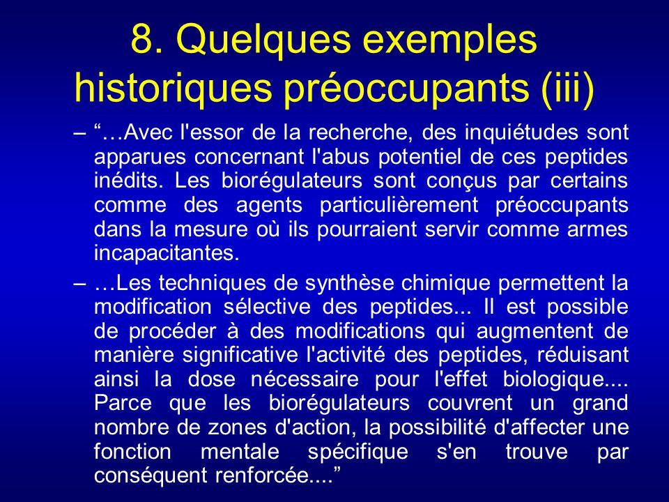 8. Quelques exemples historiques préoccupants (iii) –…Avec l'essor de la recherche, des inquiétudes sont apparues concernant l'abus potentiel de ces p