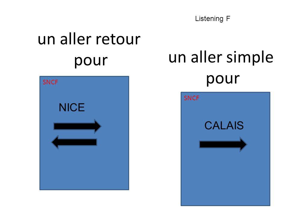 un aller retour pour SNCF NICE un aller simple pour SNCF CALAIS Listening F