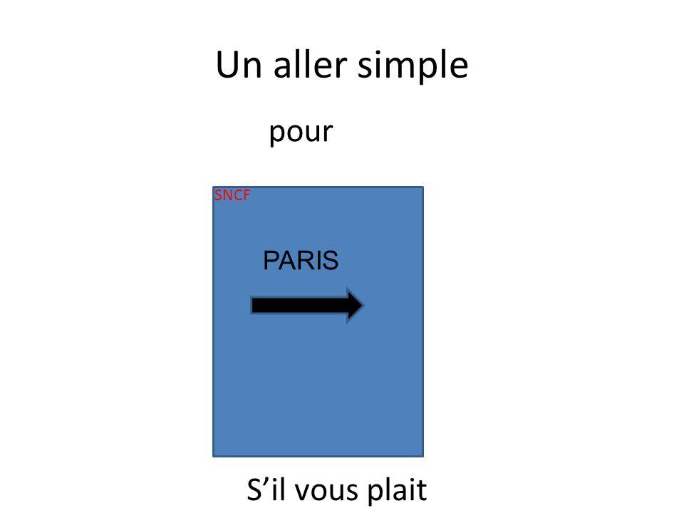 Un aller simple SNCF PARIS pour Sil vous plait
