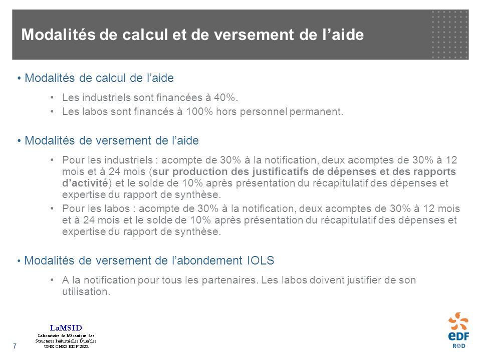 7 Modalités de calcul et de versement de laide Modalités de calcul de laide Les industriels sont financées à 40%.
