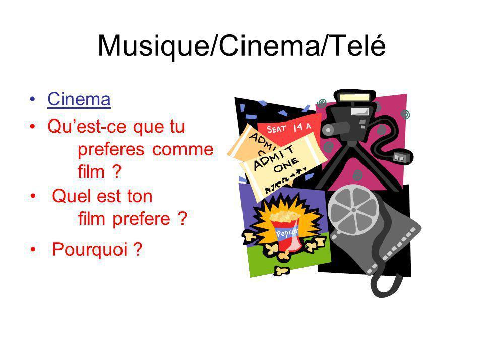 Musique/Cinema/Telé Cinema Quest-ce que tu preferes comme film ? Quel est ton film prefere ? Pourquoi ?