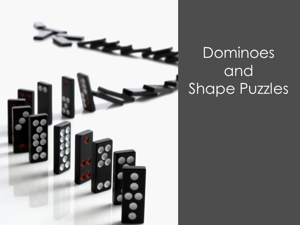 Dominoes and Shape Puzzles