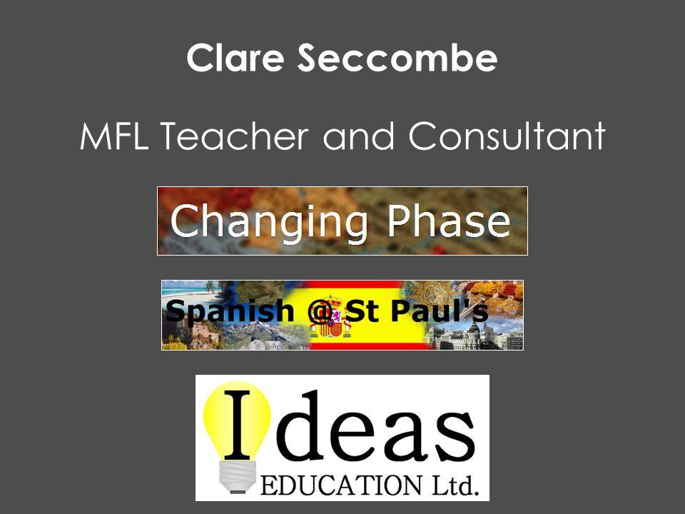Clare Seccombe MFL Teacher and Consultant