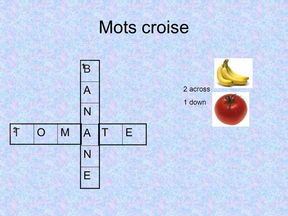 Mots croise B A N A N E TOMTE 11 2 2 across 1 down