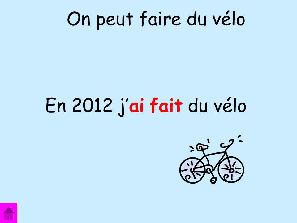 En 2012 jai fait du vélo On peut faire du vélo