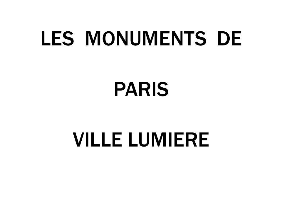 LES MONUMENTS DE PARIS VILLE LUMIERE