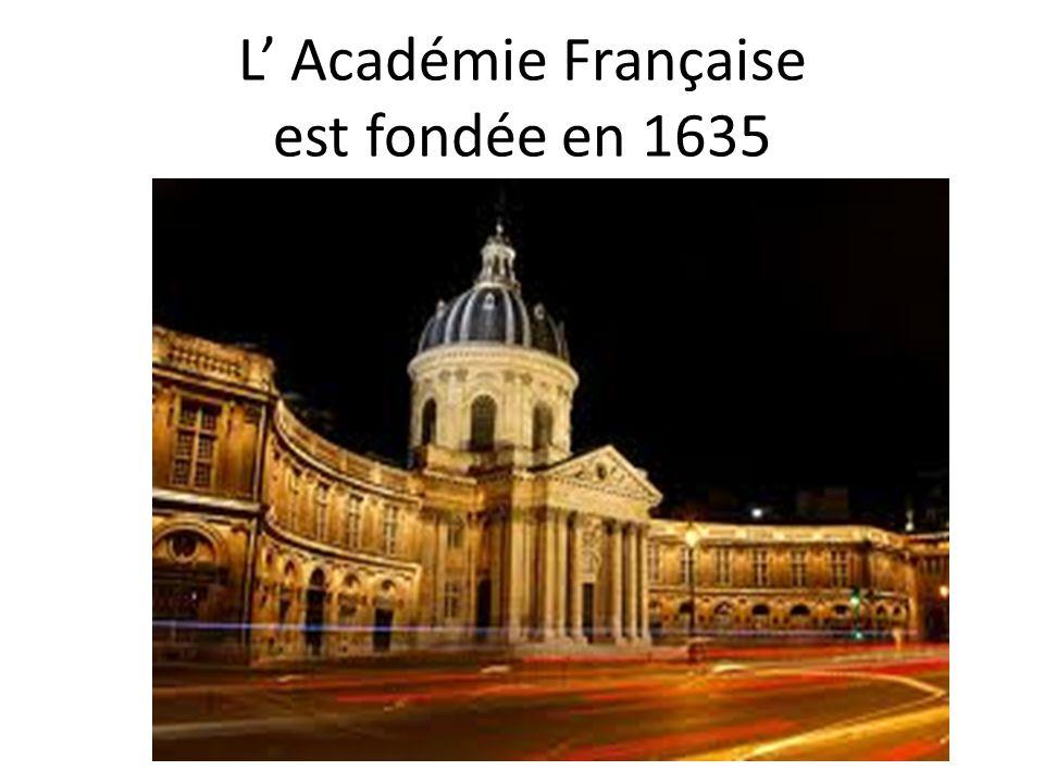 L Académie Française est fondée en 1635