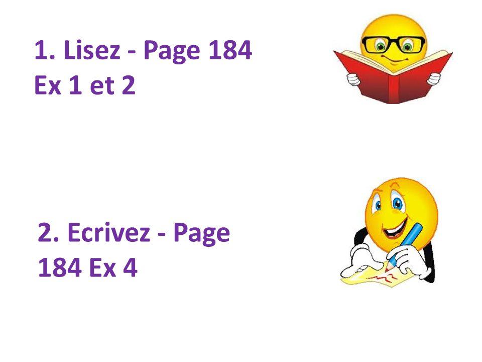 2. Ecrivez - Page 184 Ex 4 1. Lisez - Page 184 Ex 1 et 2