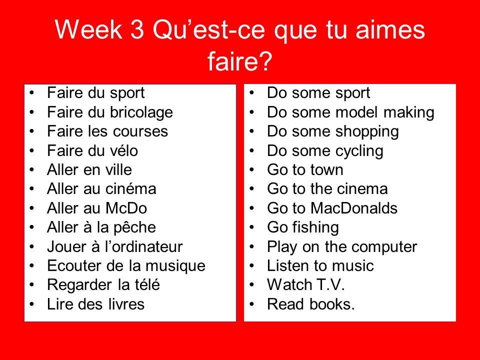 Week 3 Quest-ce que tu aimes faire.