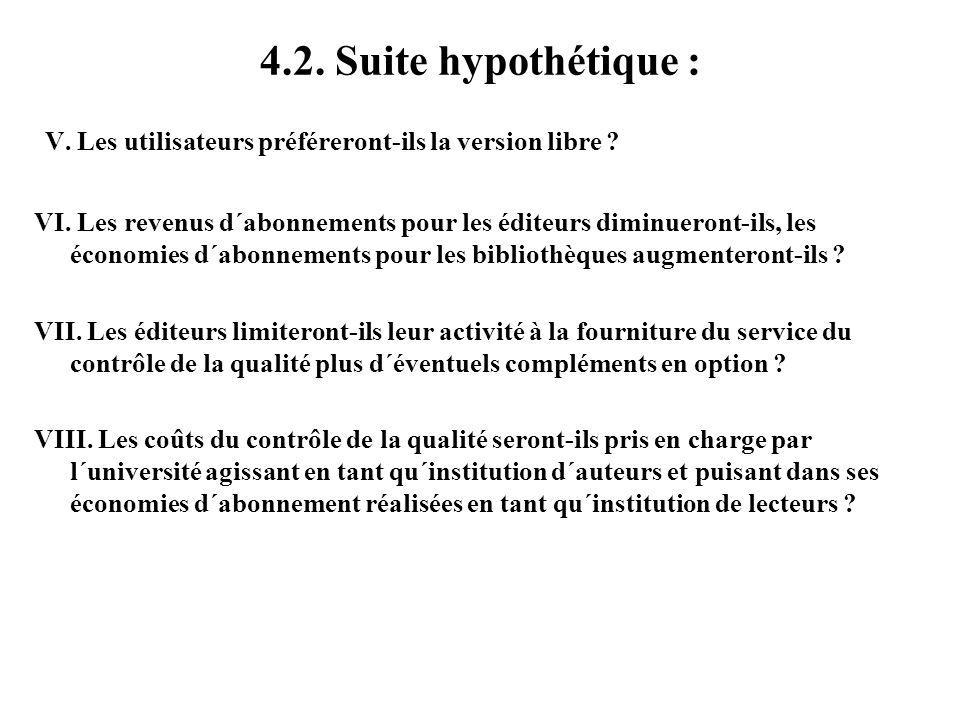 4.2. Suite hypothétique : V. Les utilisateurs préféreront-ils la version libre .