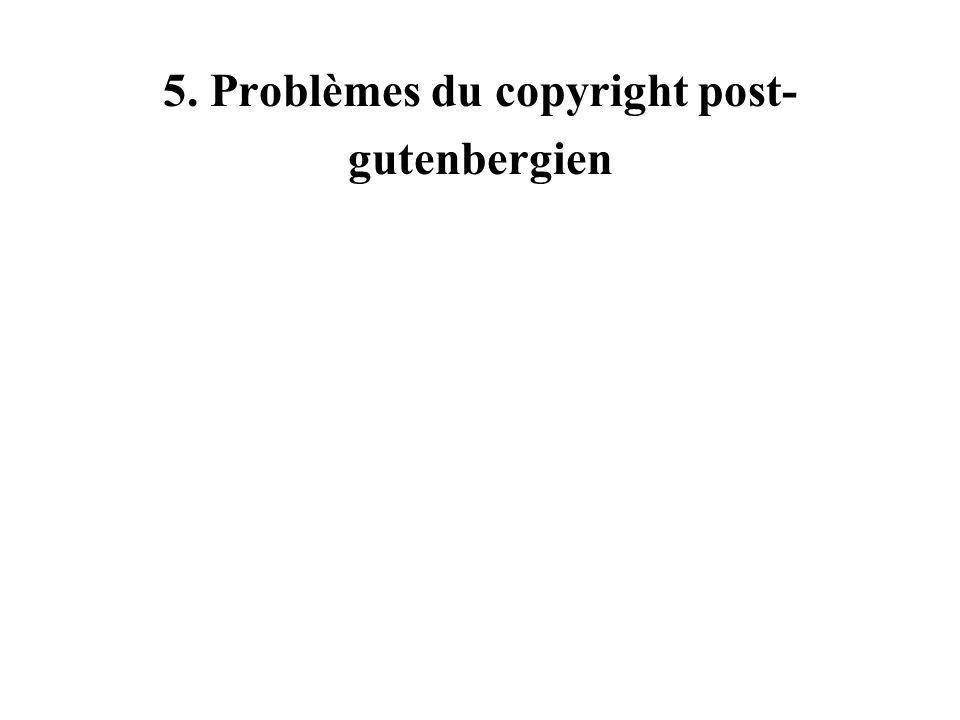 5. Problèmes du copyright post- gutenbergien