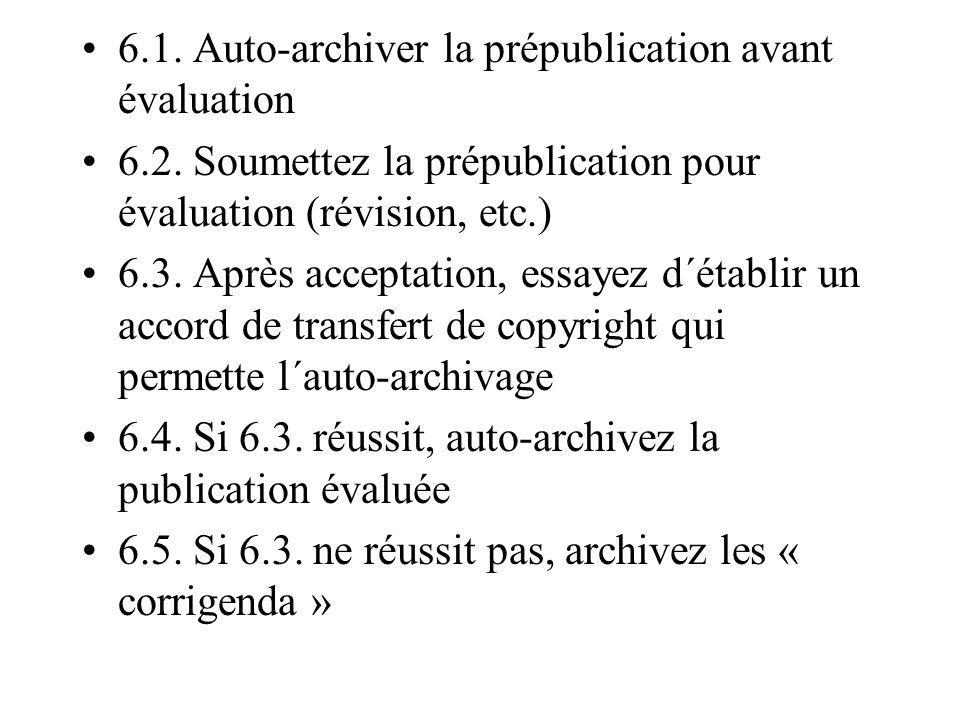 6.1. Auto-archiver la prépublication avant évaluation 6.2.