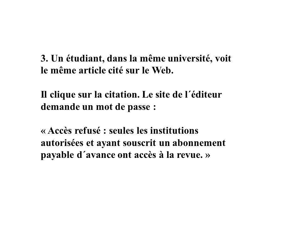3. Un étudiant, dans la même université, voit le même article cité sur le Web.