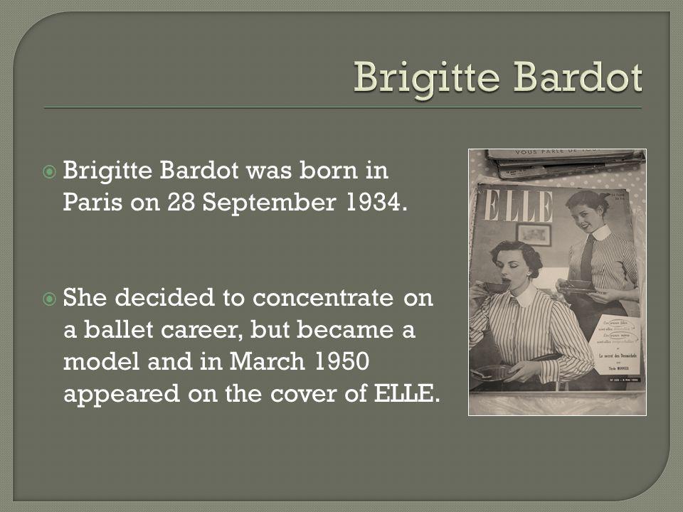 Brigitte Bardot was born in Paris on 28 September 1934.