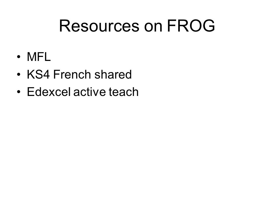 Resources on FROG MFL KS4 French shared Edexcel active teach