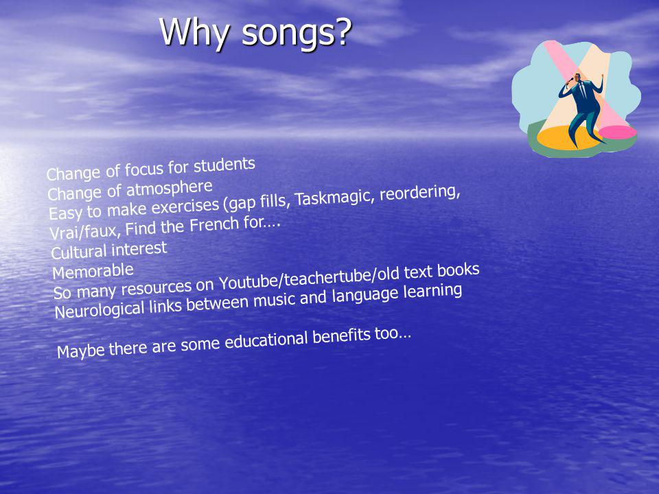 Why songs.