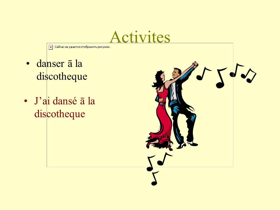 Activites danser ā la discotheque Jai dansé ā la discotheque