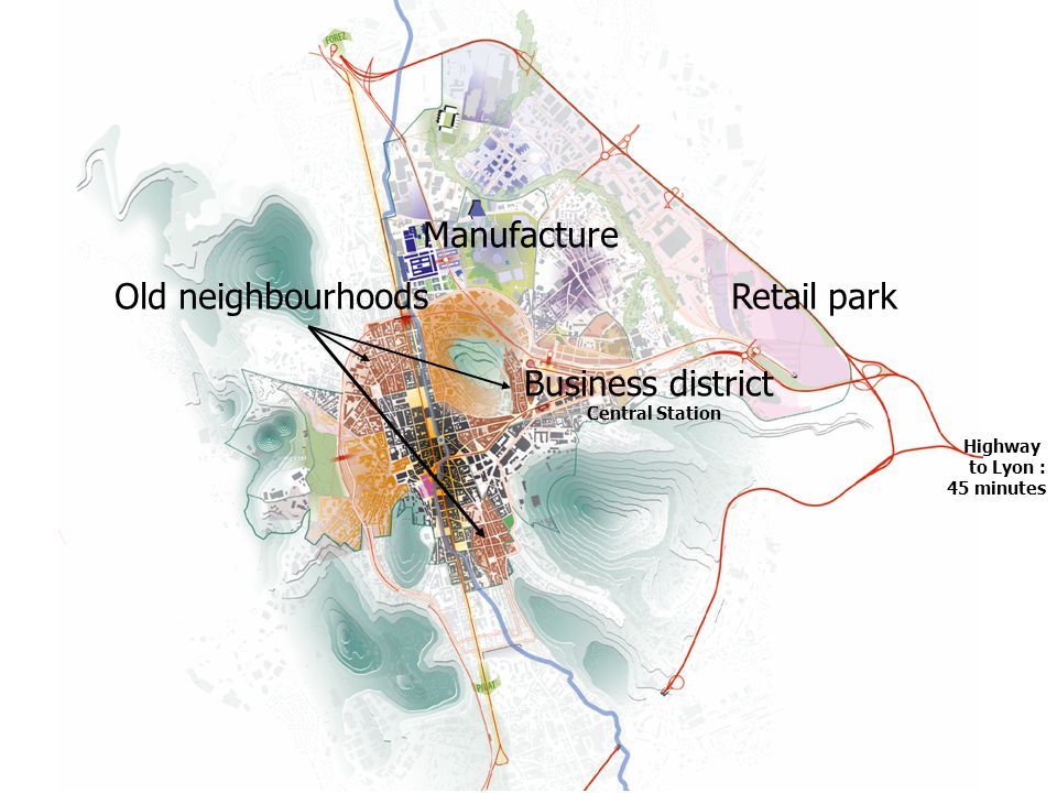 Retail park Business district Central Station Manufacture Old neighbourhoods Highway to Lyon : 45 minutes