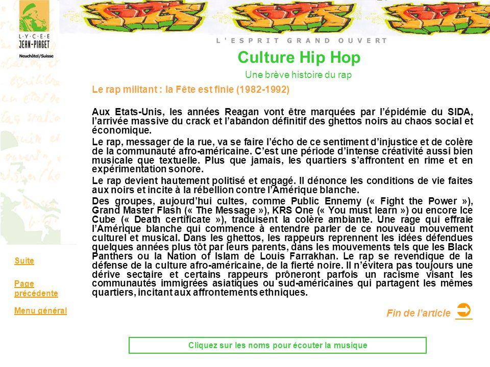 Culture Hip Hop Une brève histoire du rap Le rap militant : la Fête est finie (1982-1992) Aux Etats-Unis, les années Reagan vont être marquées par lép