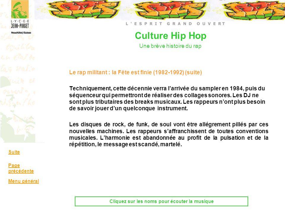 Culture Hip Hop Une brève histoire du rap Le rap militant : la Fête est finie (1982-1992) (suite) Techniquement, cette décennie verra larrivée du samp