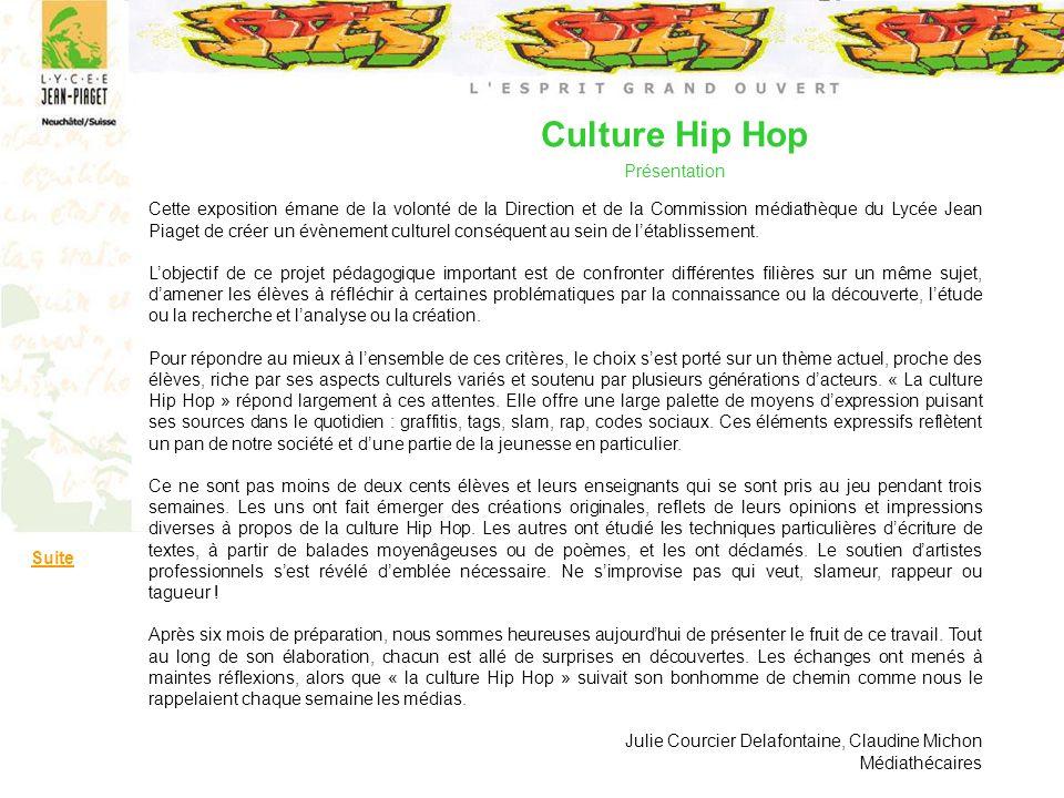 Culture Hip Hop Présentation Suite Cette exposition émane de la volonté de la Direction et de la Commission médiathèque du Lycée Jean Piaget de créer