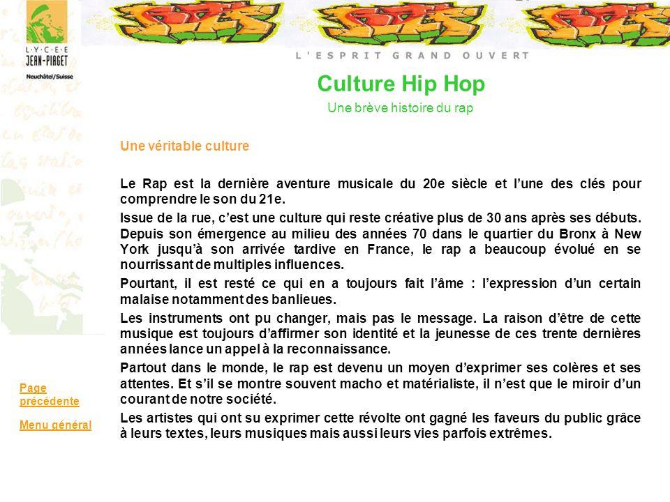 Une véritable culture Le Rap est la dernière aventure musicale du 20e siècle et lune des clés pour comprendre le son du 21e. Issue de la rue, cest une