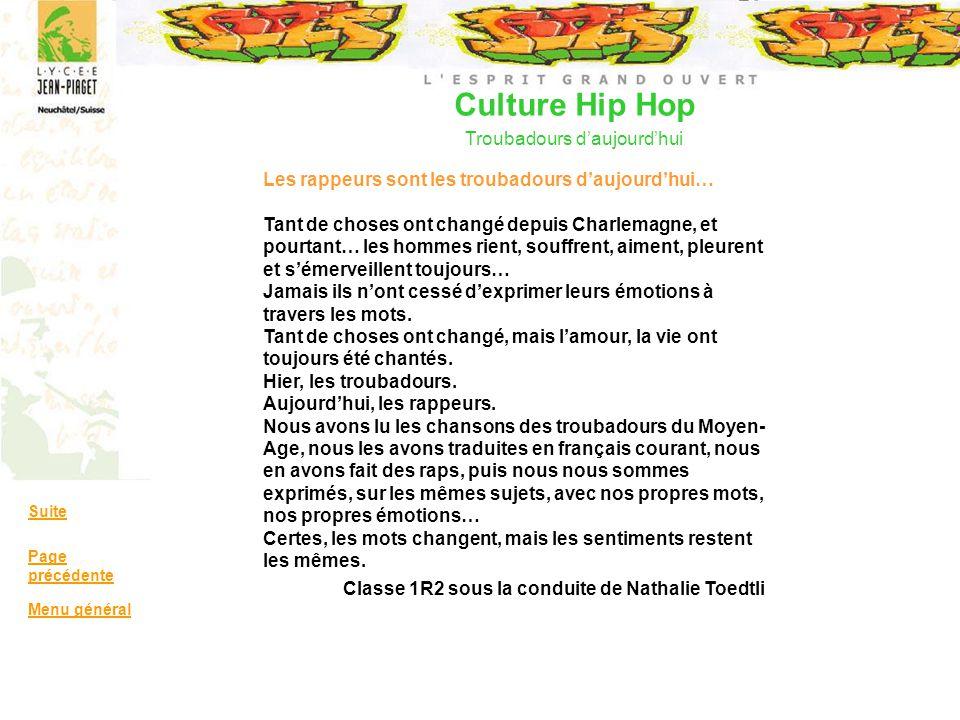Culture Hip Hop Troubadours daujourdhui Suite Page précédente Menu général Les rappeurs sont les troubadours daujourdhui… Tant de choses ont changé de