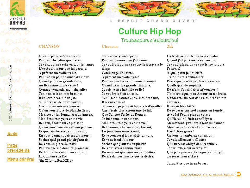 Culture Hip Hop Troubadours daujourdhui Suite Page précédente Menu général CHANSON Grande peine mest advenue Pour un chevalier que jai eu. Je veux quo