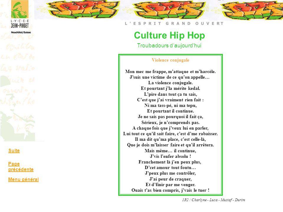Culture Hip Hop Troubadours daujourdhui Suite Page précédente Menu général Violence conjugale Mon mec me frappe, mattaque et mharcèle. Jsuis une victi