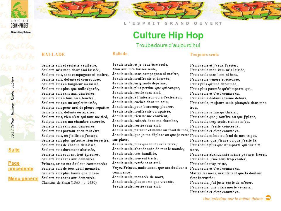 Culture Hip Hop Troubadours daujourdhui Suite Page précédente Menu général BALLADE Seulette suis et seulette veuil être, Seulette ma mon doux ami lais