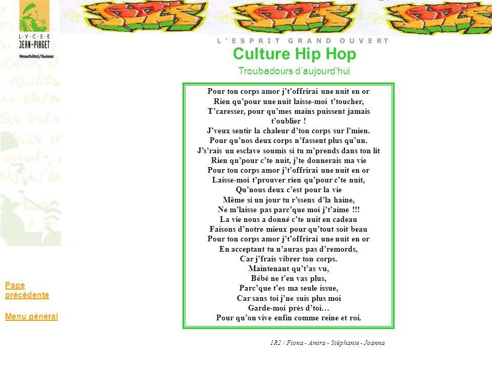 Culture Hip Hop Troubadours daujourdhui Page précédente Menu général Pour ton corps amor jtoffrirai une nuit en or Rien qupour une nuit laisse-moi tto