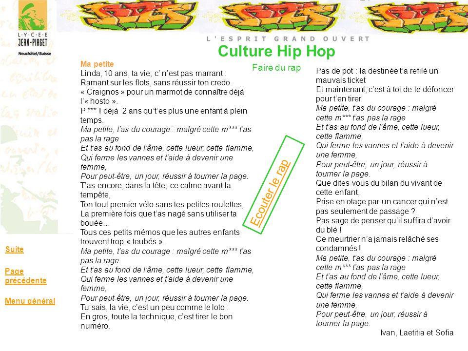 Culture Hip Hop Faire du rap Suite Page précédente Menu général Ma petite Linda, 10 ans, ta vie, c nest pas marrant : Ramant sur les flots, sans réuss