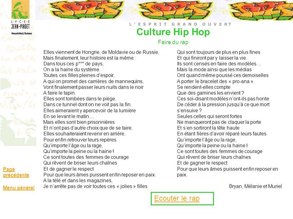 Culture Hip Hop Faire du rap Page précédente Menu général Elles viennent de Hongrie, de Moldavie ou de Russie, Mais finalement, leur histoire est la m