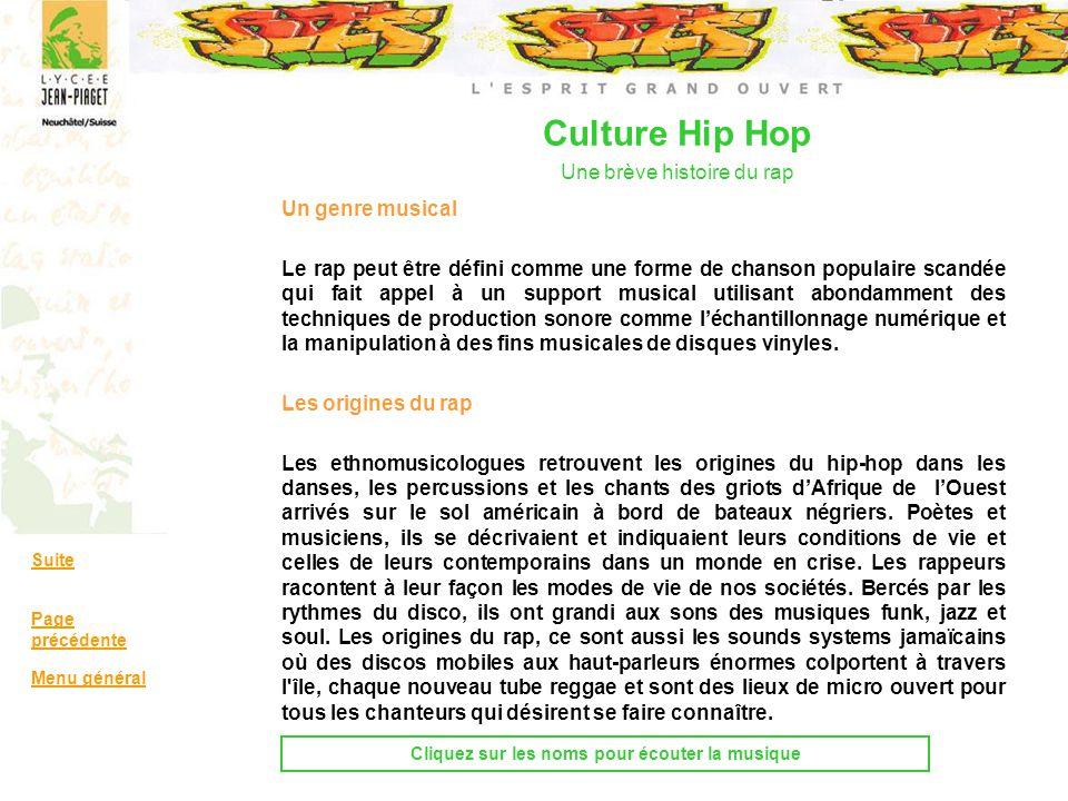 Culture Hip Hop Une brève histoire du rap Un genre musical Le rap peut être défini comme une forme de chanson populaire scandée qui fait appel à un su