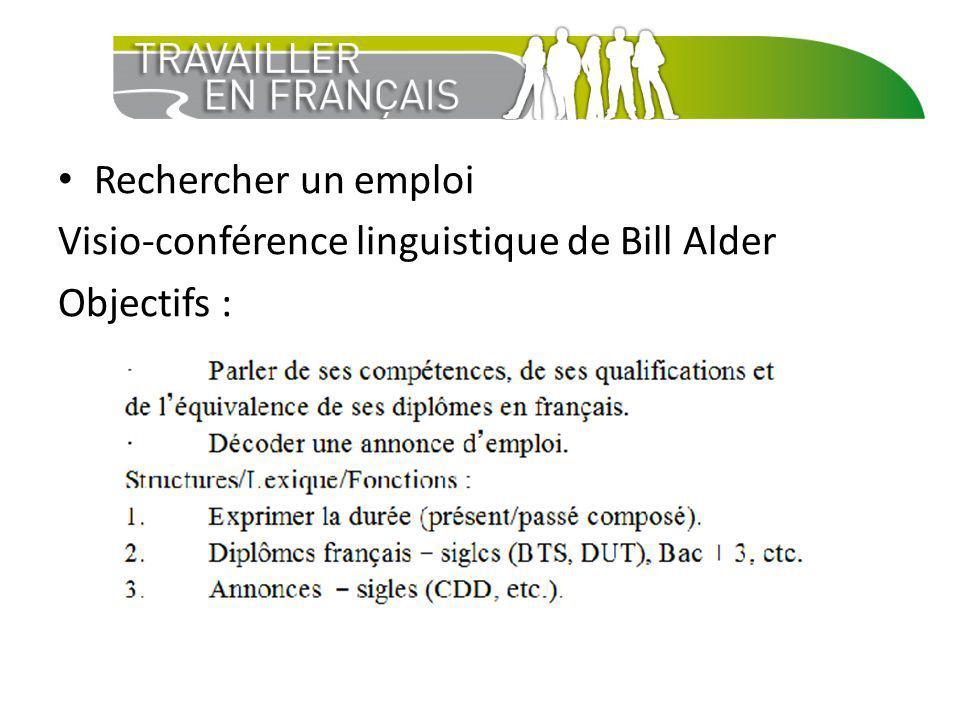 Rechercher un emploi Visio-conférence linguistique de Bill Alder Objectifs :