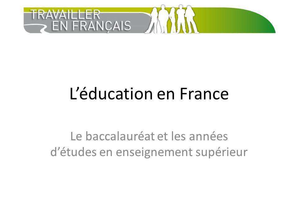 Léducation en France Le baccalauréat et les années détudes en enseignement supérieur