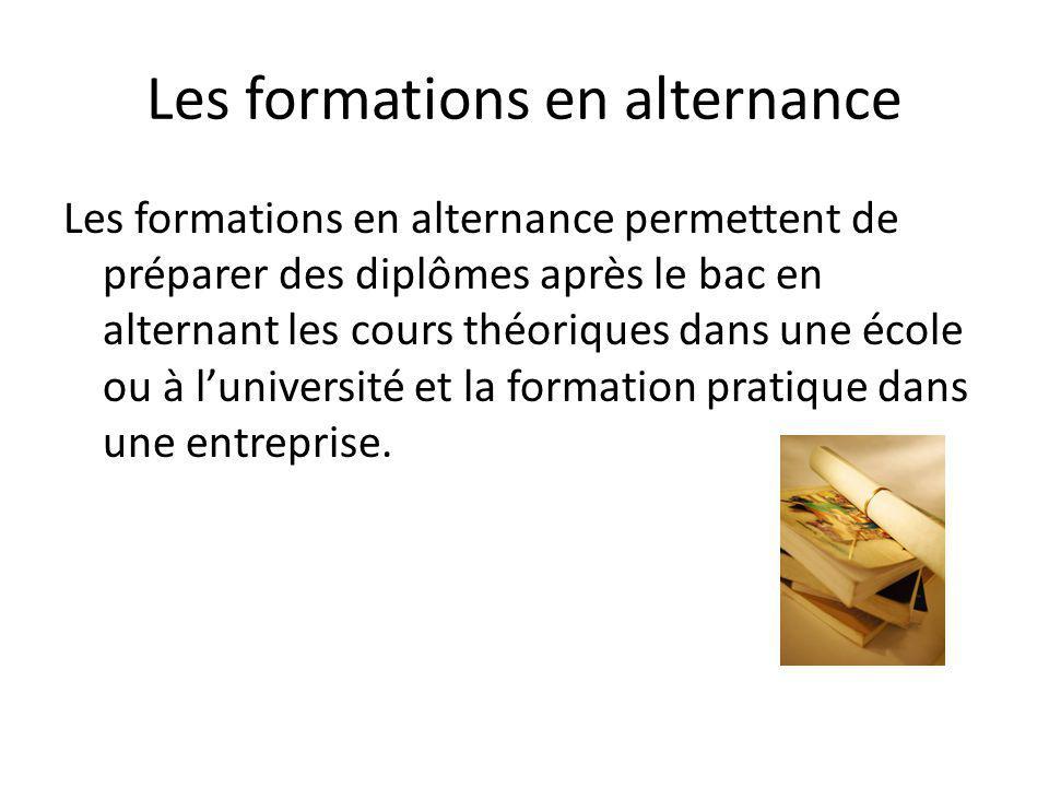 Les formations en alternance Les formations en alternance permettent de préparer des diplômes après le bac en alternant les cours théoriques dans une