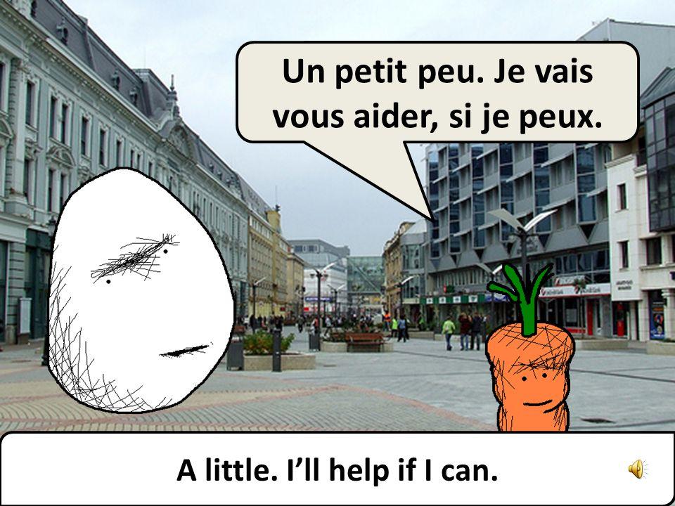 Lentement, comment ? How slow?