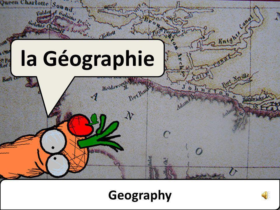 la Géographie Geography