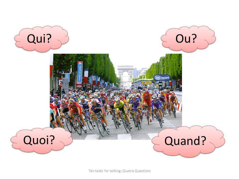 Ten tasks for talking: Quatre Questions Qui Quand Quoi Ou