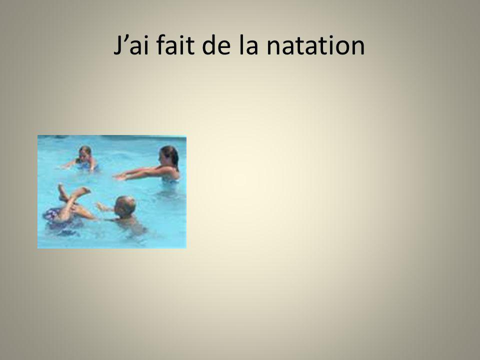 Jai fait de la natation