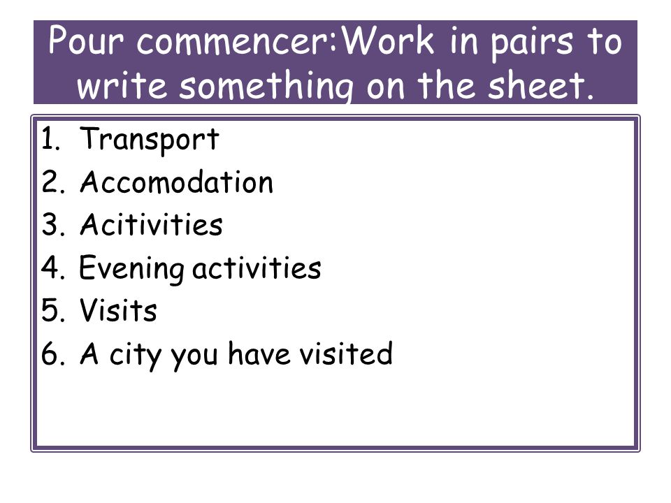 Pour commencer:Work in pairs to write something on the sheet.