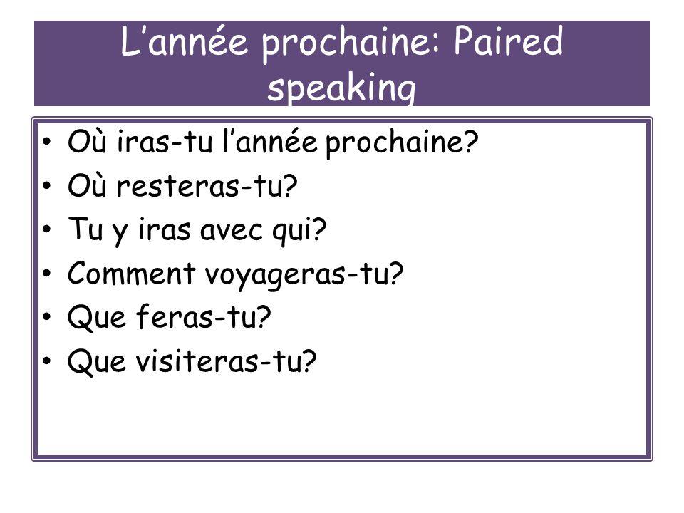 Lannée prochaine: Paired speaking Où iras-tu lannée prochaine.