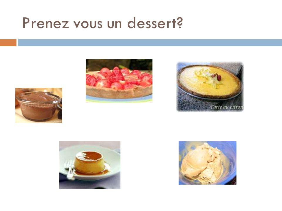 Prenez vous un dessert?