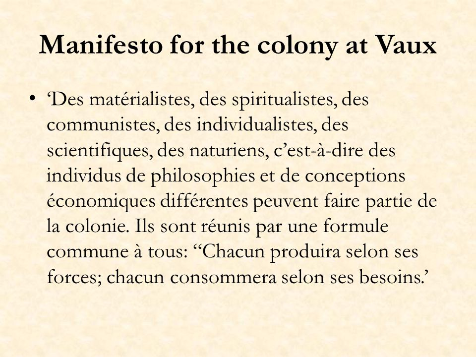Manifesto for the colony at Vaux Des matérialistes, des spiritualistes, des communistes, des individualistes, des scientifiques, des naturiens, cest-à
