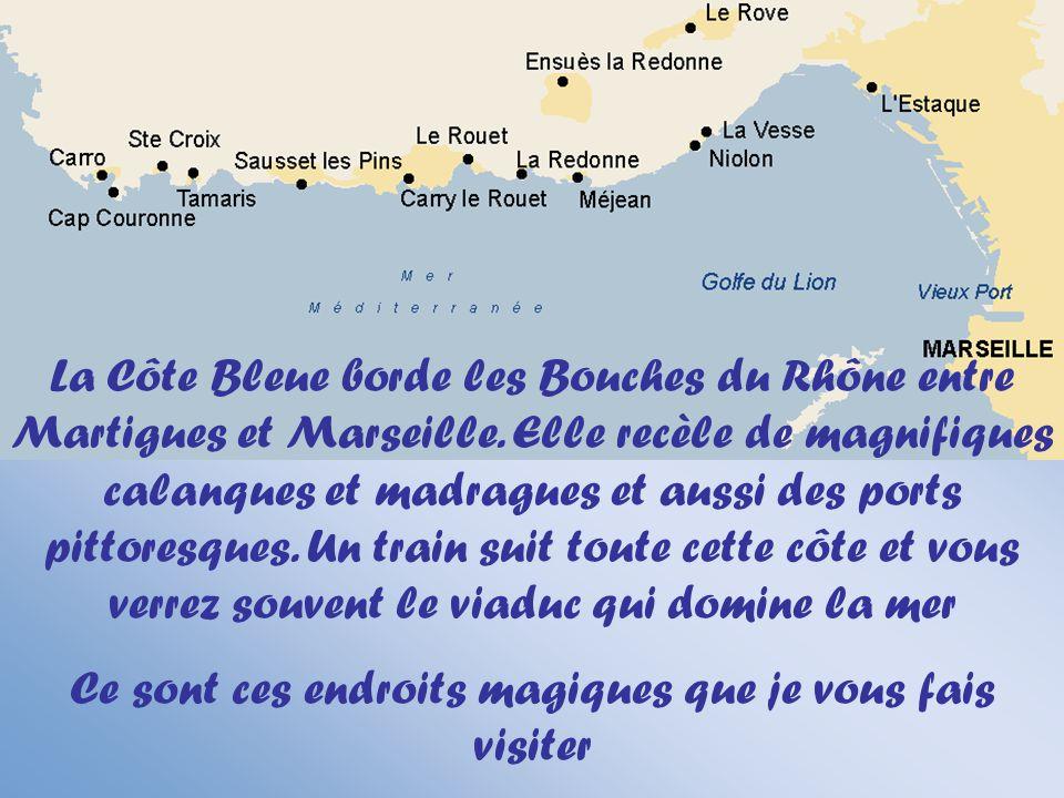 La Côte Bleue borde les Bouches du Rhône entre Martigues et Marseille.